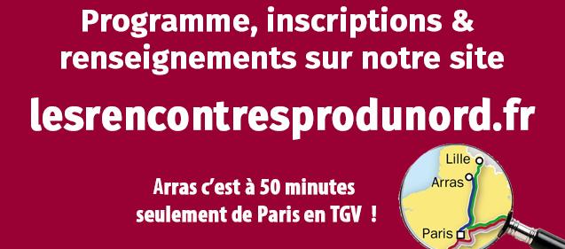 Programme, inscriptions & renseignements sur notre site lesrencontresprodunord.fr